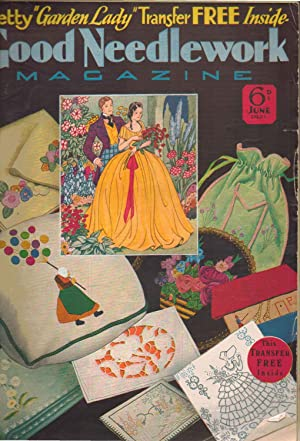 Good Needlework Magazine. June 1931. No 8. For the Woman Who Loves Pretty Things. FREE TRANSFER IS ...