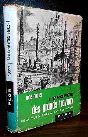 L'EPOPEE DES GRANDS TRAVAUX - VOLUME 1: POIRIER Rene