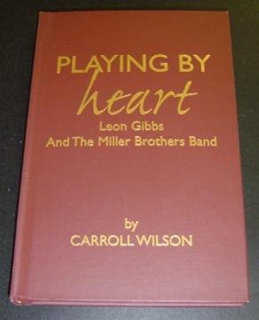 Playing By Heart: Leon Gibbs and the: Wilson, Carroll