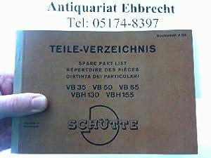 Teile-Verzeichnis für SCHÜTTE Vierspindel-Automaten VB 35, VB 50, VB 65, VB H 130, VB H 155.: ...