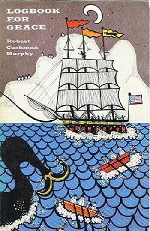 Logbook for Grace: Whaling Brig Daisy 1912-1913: Murphy, Robert Cushman