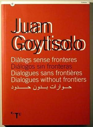 DIALEGS SENSE FRONTERES. DIALOGOS SIN FRONTERAS. DIALOGUES: GOYTISOLO, Juan