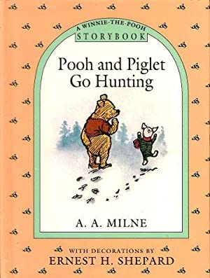 POOH AND PIGLET GO HUNTING ( A: Milne, A. A.