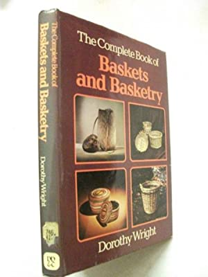 The Complete Book of Baskets & Basketry: Dorothy Wright