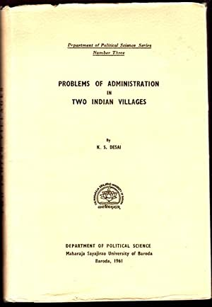 Problems of Administration in Two Indian Villages: Desai, K.S.