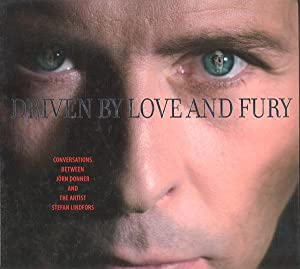 Driven by Love and Fury: Conversations between Jorn Donner and
