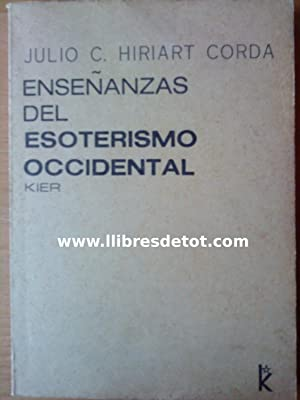 Enseñanzas del esoterismo occidental: Julio C. Hiriart