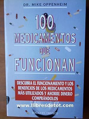 100 medicamentos que funcionan. La guía de: Dr. Mike Oppenheim
