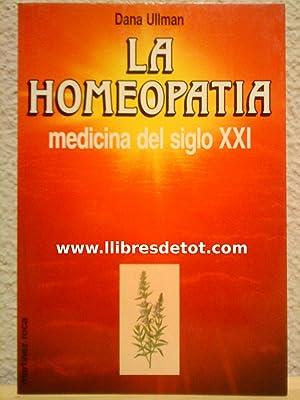 La homeopatía. Medicina del siglo XXI: Dana Ullman