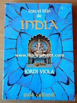 Tras el hilo de India: Jordi Viola