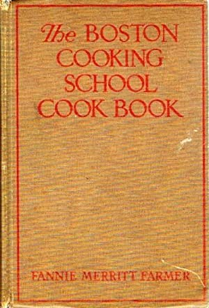 The Boston Cooking-School Cook Book`: Farmer, Fannie Merritt