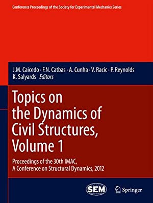 Topics on the Dynamics of Civil Structures, Volume 1 : Proceedings of the 30th IMAC, A Conference ...