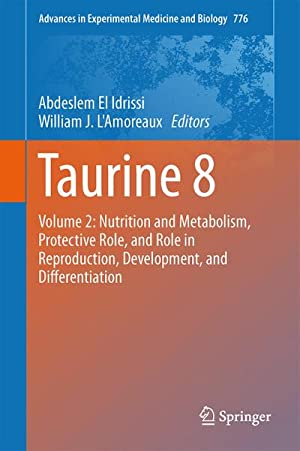 Taurine 8 : Volume 2: Nutrition and Metabolism, Protective Role, and Role in Reproduction, ...