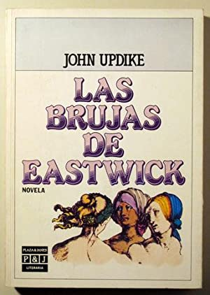 LAS BRUJAS DE EASTWICK - Plaza Janés: UPDIKE, John