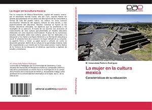 La mujer en la cultura mexica : M. Inmaculada Pedrera