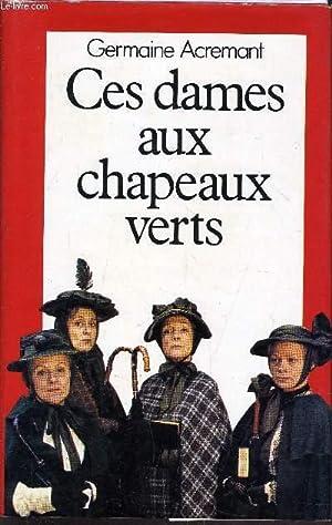 CES DAMES AUX CHAPEAUX VERTS.: ACREMANT GERMAINE