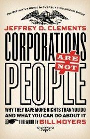 Seller image for Corporations Are Not People: Why They Have More Rights Than You Do and What You Can Do About It for sale by Monroe Street Books