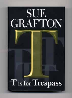 T is for Trespass - 1st Edition/1st Printing