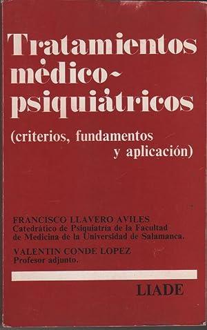 Tratamientos médico-psiquiátricos (criterios, fundamentos y aplicación): LLAVERO AVILÉS, Francisco;