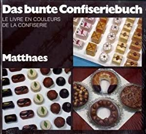 Das bunte Confiseriebuch - Le livre en couleurs de la confiserie: Kindermann, Wilhelm:
