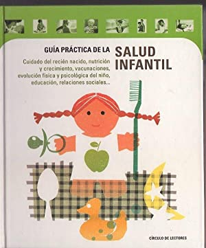 GUIA PRACTICA DE LA SALUD INFANTIL: VARIOS