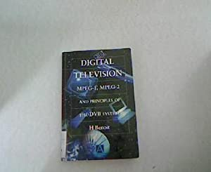 Digital Television. MPEG-1, MPEG-2. and principles of the DVB system.: Benoit, H.: