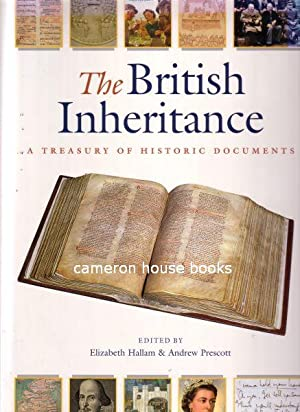 The British Inheritance. A Treasury of Historic Documents