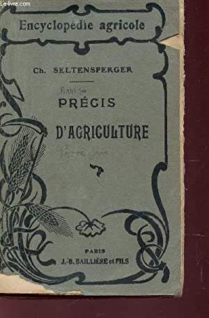 PRECIS D'AGRICULTURE / ENCYCLOPEDIE AGRICOLE.: SELTENSPERGER Ch.