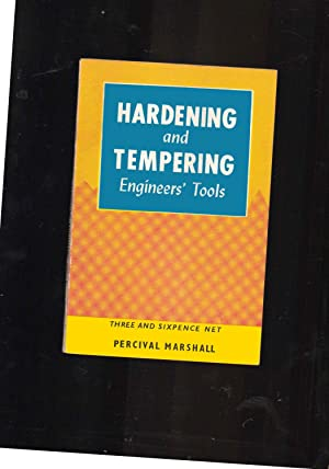 Hardening and Tempering Engineers' Tools -- Revised edition: George Gentry. Revised by Edgar T....