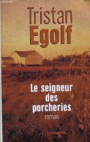 Image du vendeur pour LE SEIGNEUR DES PORCHERIES. mis en vente par Le-Livre