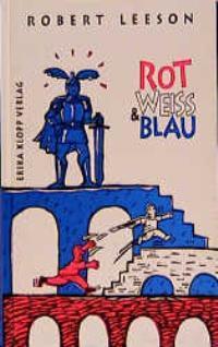 Rot, Weiss und Blau: Leeson, Robert: