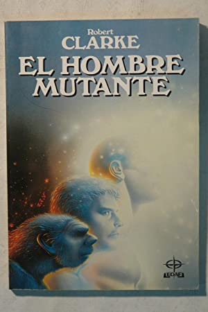 El hombre mutante: Robert Clarke