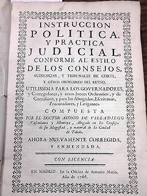 INSTRUCCIÓN POLITICA Y PRACTICA JUDICIAL, CONFORME AL: VILLADIEGO, Alonso de