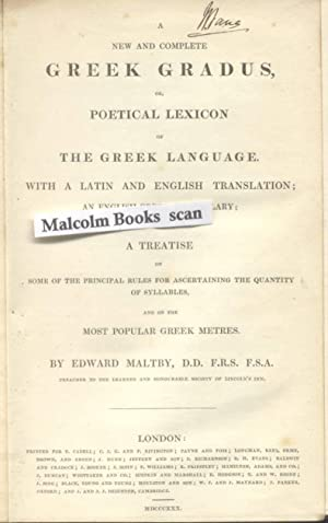 A New and Complete Greek Gradus: or, Poetical Lexicon of the Greek language. with a Latin and Eng...