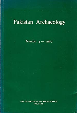Pakistan Archaeology. Number 4 - 1967. Includes: Rafique Mughlal, Muhammad