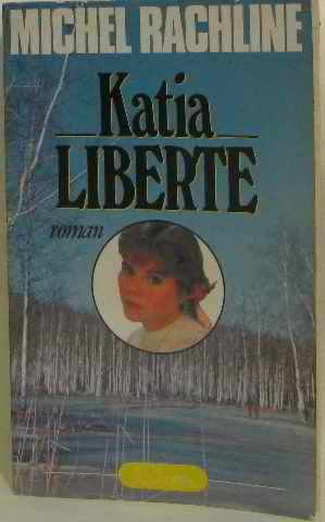Katia liberté: Rachline Michel