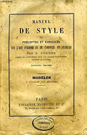 MANUEL DE STYLE OU PRECEPTES ET EXERCICES: SOMMER E.