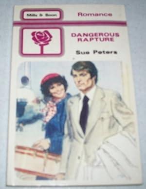 Dangerous Rapture (Mills & Boon 1826): Peters, Sue