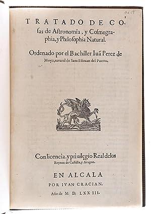 Tratado de cosas de astronomia, y cosmographia,: Perez de Moya,