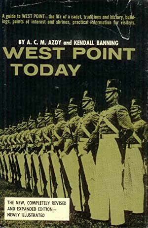 West Point Today (New Revised Edition): Azoy, A. C.