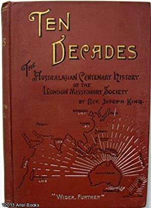 Ten Decades: The Australian Centenary Story of the London Missionary Society