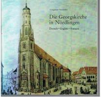 Die Georgskirche in Nördlingen - Dt. /Engl. /Franz: Schlagbauer, Albert und Klaus Neureuther