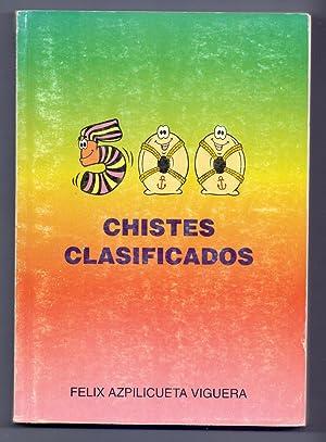 500 CHISTES CLASIFICADOS: Felix Azpilicueta Viguera