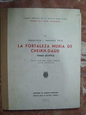 LA FORTALEZA NUBIA DE CHEIKH-DAUD. TUMAS (EGIPTO).: Presedo Velo, Francisco