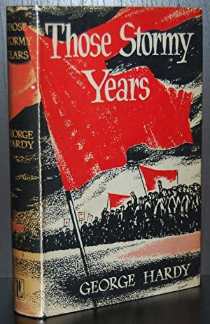 Those Stormy Years : Memories of the Fight for Freedom on Five Continents