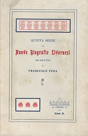 Quinta serie di nuove biografie livornesi [.].: PERA Francesco.