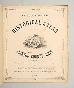 An Illustrated Historical Atlas of Clinton County,: LAKE, GRIFFING, &