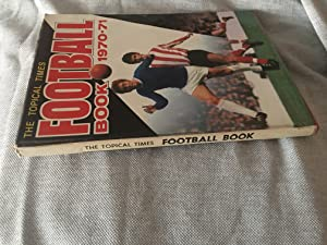 The Topical Times Football Book 1970 -1971 Annual