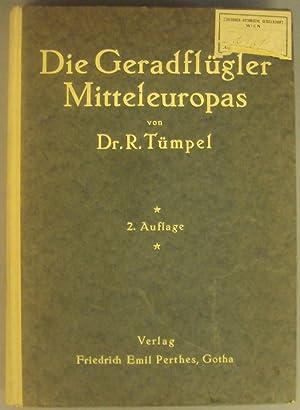 Die Geradflügler Mitteleuropas. Mit einem Anhang: Neuere: Tümpel, R.