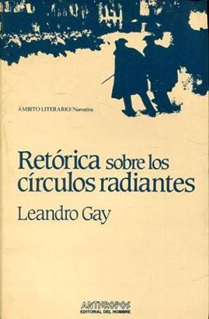 RETORICA SOBRE LOS CIRCULOS RADIANTES.: GAY Leandro.